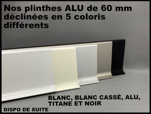 PLINTHES ALU 60 mm 5 COLORIS